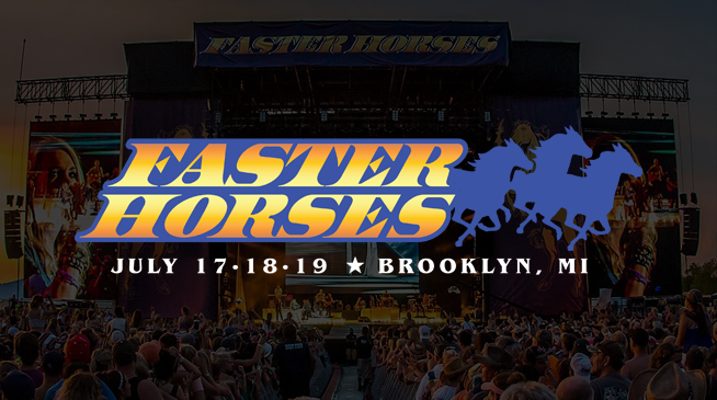 Faster Horses ~ July 17 – 19, 2020