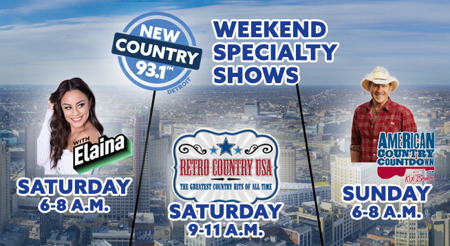 New Country 93.1 Weekend Specialty Shows