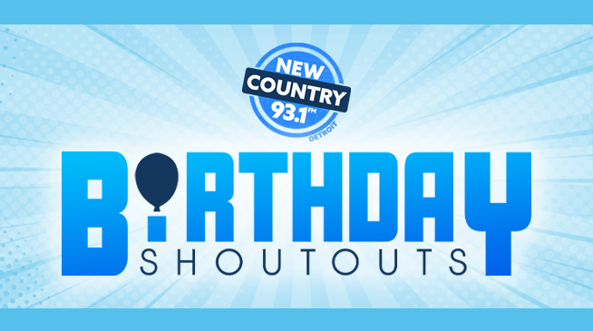 Birthday Shoutouts with New Country 93.1