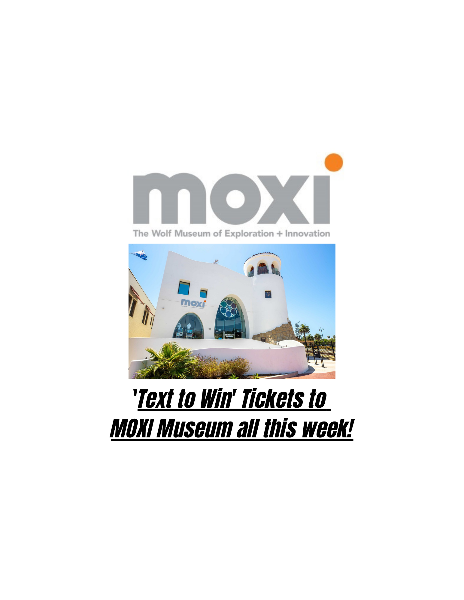 'Text to Win' MOXI Museum tickets all week on KBBY!