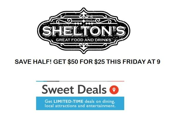Shelton's Sweet Deal! This Friday Save Half!