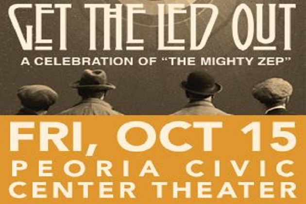 """Zeppelin Tribute """"Get The Led Out"""" Will Rock The Peoria Civic Center Theater October 15th!"""