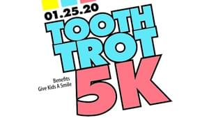 TOOTH TROT 5K 01.25.2020