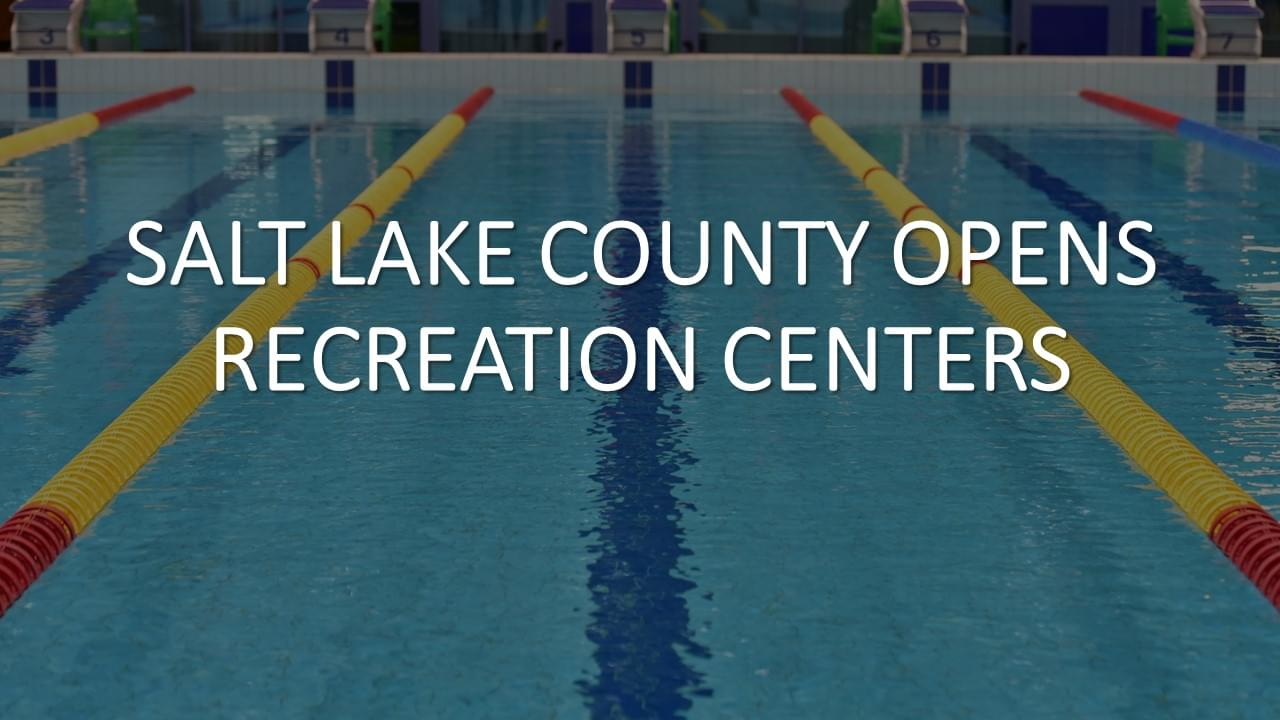 Salt Lake County recreation centers are back open