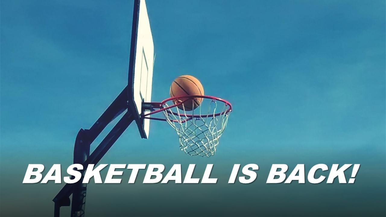 Basketball is coming back! Everything you need to know.
