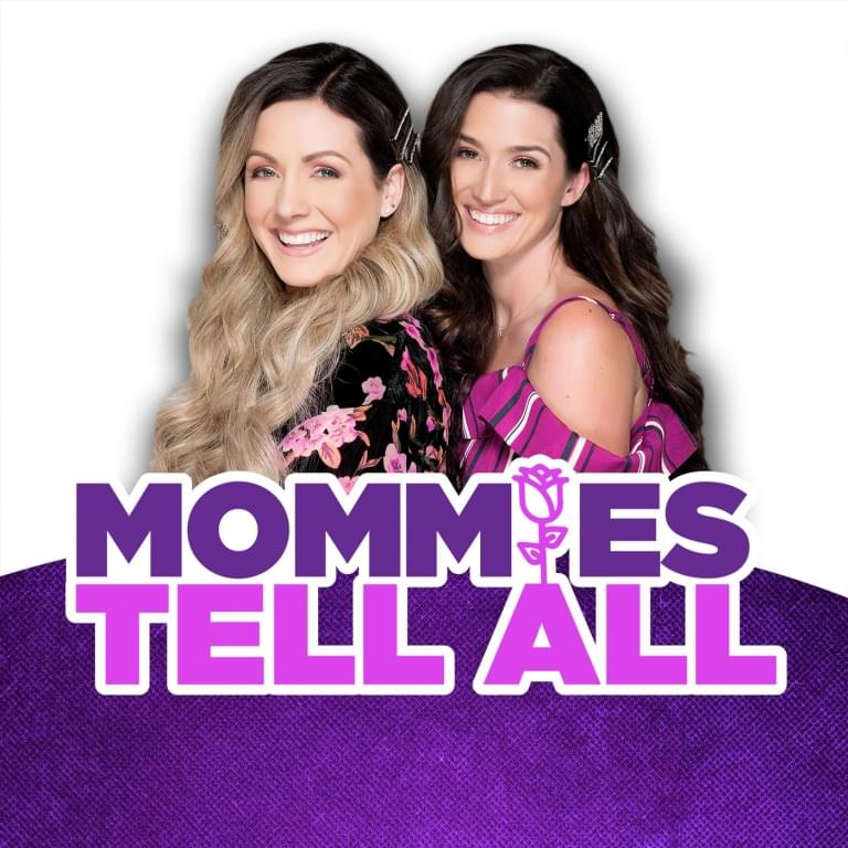 Mommies Tell All In this unfiltered podcast, two TV moms move past the reality roses and get real. Dishing about motherhood, pregnancy, and today's pressing women's issues, these ladies hold nothing back. If you're looking for a safe space without judgment, listen to this honest and hysterical take on all things women and babies.