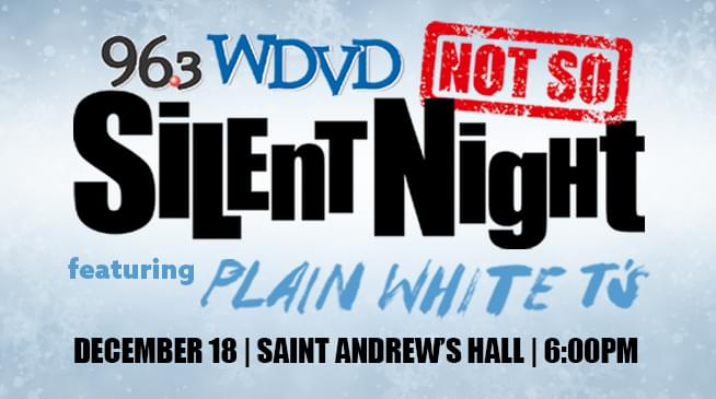 96.3 WDVD Presents Blaine's NOT so Silent Night ~ December 18
