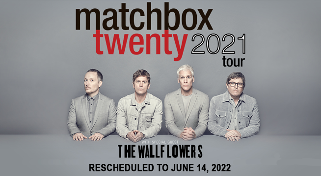 Matchbox Twenty ~ RESCHEDULED to June 14, 2022
