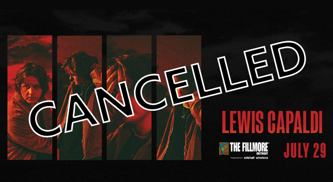 Lewis Capaldi ~ CANCELLED July 29, 2020
