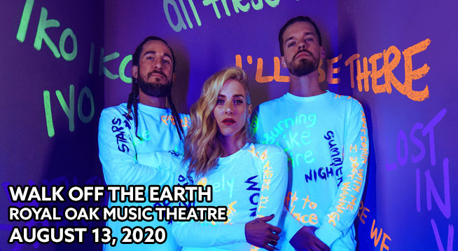 Walk Off The Earth ~ RESCHEDULED to August 13, 2020