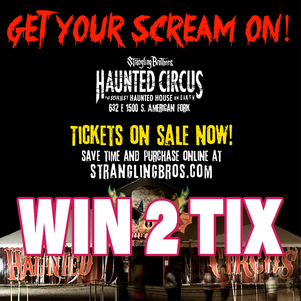 Win 2 Tix to Strangling Brothers Haunted Circus in American Fork