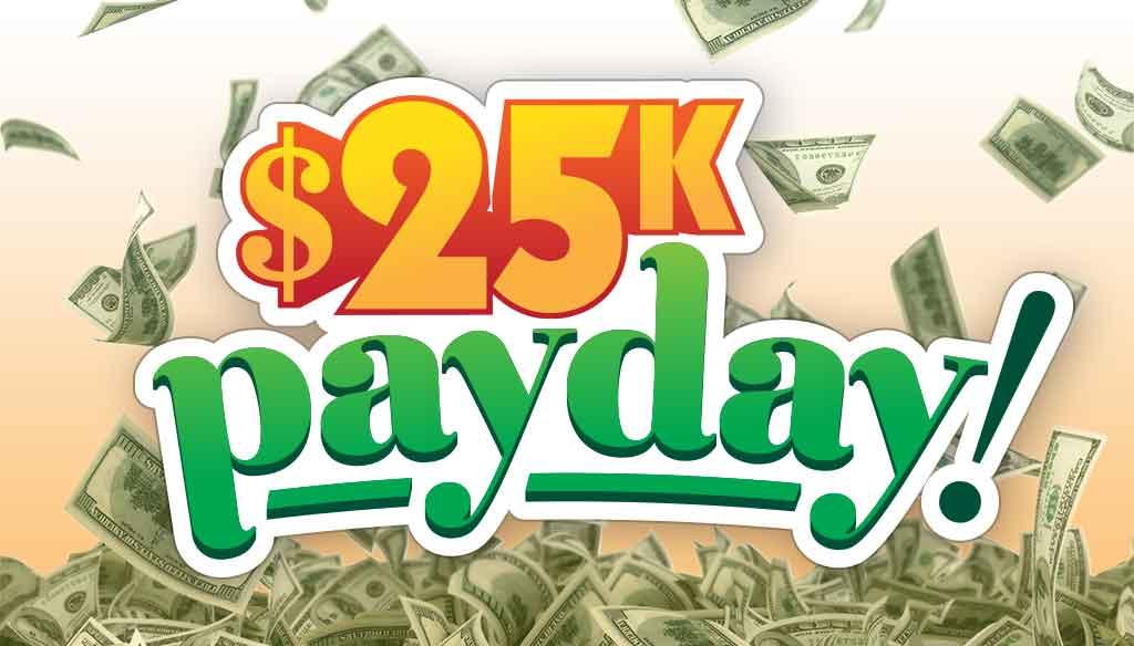 25k Cash 25k Payday