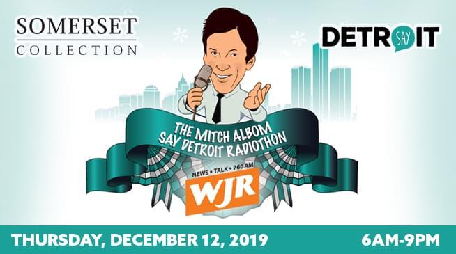 The Mitch Albom S.A.Y. Detroit Radiothon ~ December 12, 2019