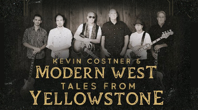 """KEVIN COSTNER & MODERN WEST """"TALES FROM YELLOWSTONE 2021 TOUR ~ NOVEMBER 1, 2021"""