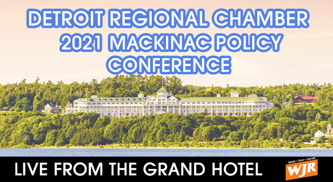 DETROIT REGIONAL CHAMBER'S 2021 MACKINAC POLICY CONFERENCE