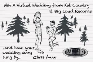"Win A Virtual Wedding From Kat Country 103 And Have Chris Lane Sing Your Wedding Song ""Big Big Plans"""