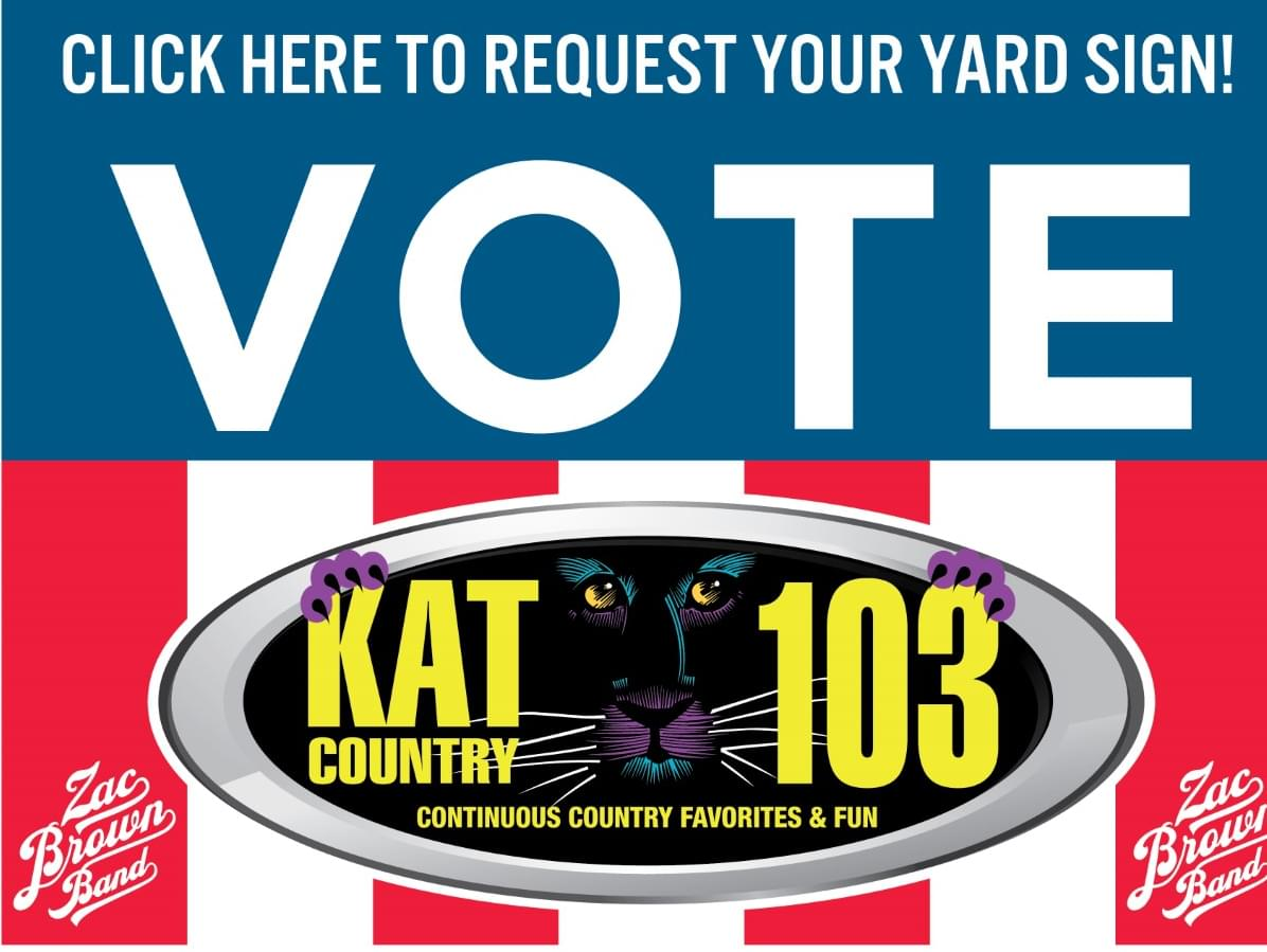 """Decision 2020 is here! Get your """"Vote for Kat Country 103"""" yard signs here"""