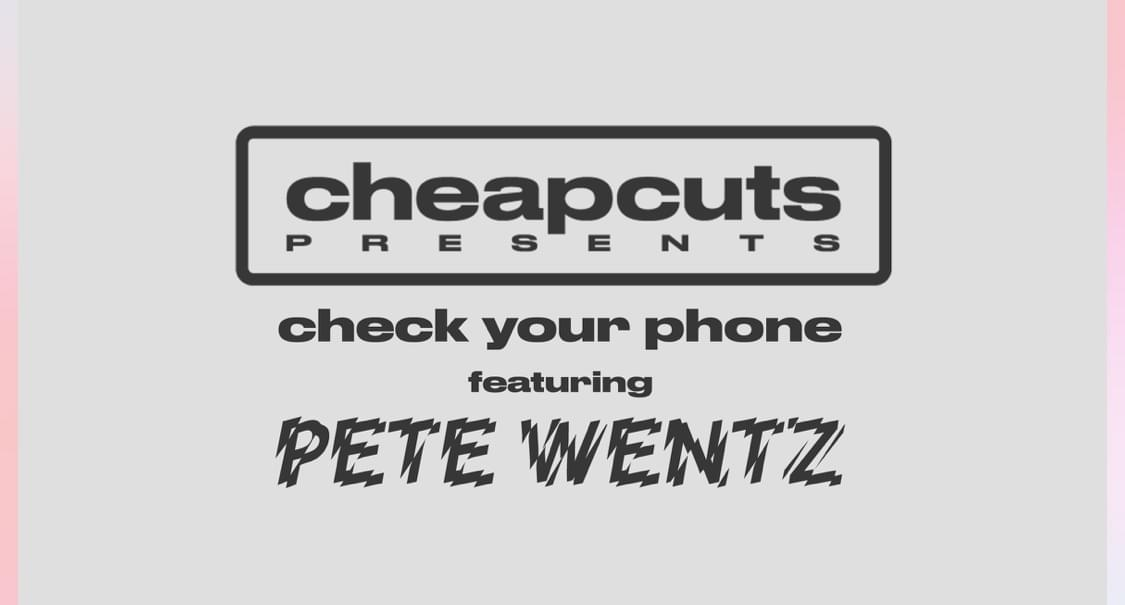"The Drop: Cheap Cuts ft. Pete Wentz ""Check Your Phone"""