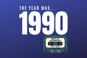The year was 1990… | Roots of Alternative Podcast