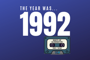 The year was 1992… | Roots of Alternative Podcast