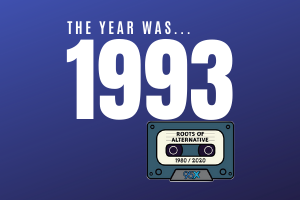 The year was 1993… | Roots of Alternative Podcast