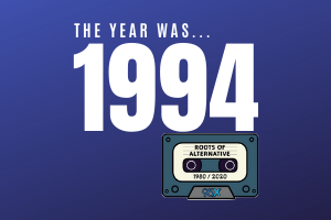 The year was 1994… | Roots of Alternative Podcast