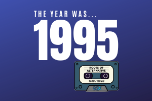 The year was 1995… | Roots of Alternative Podcast