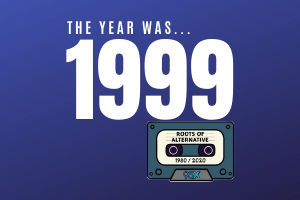 The year was 1999… | Roots of Alternative Podcast