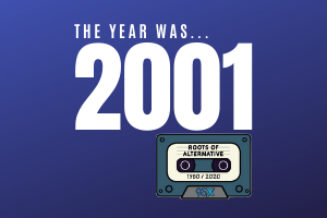 The year was 2001 | Roots of Alternative Podcast