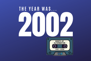 The year was 2002 | Roots of Alternative Podcast