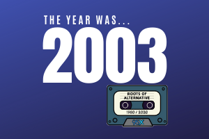 The year was 2003 | Roots of Alternative Podcast