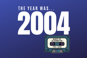The year was 2004 | Roots of Alternative Podcast