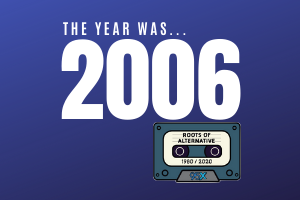 The year was 2006 | Roots of Alternative Podcast