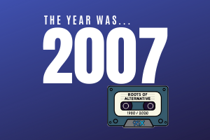The year was 2007 | Roots of Alternative Podcast
