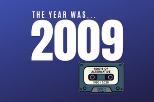 The year was 2009 | Roots of Alternative Podcast