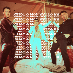 "Rick's Pick – Jonas Brothers – ""What A Man Gotta Do"""