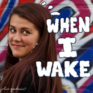"Rick's Pick – Julia Goodwin – ""When I Wake"""