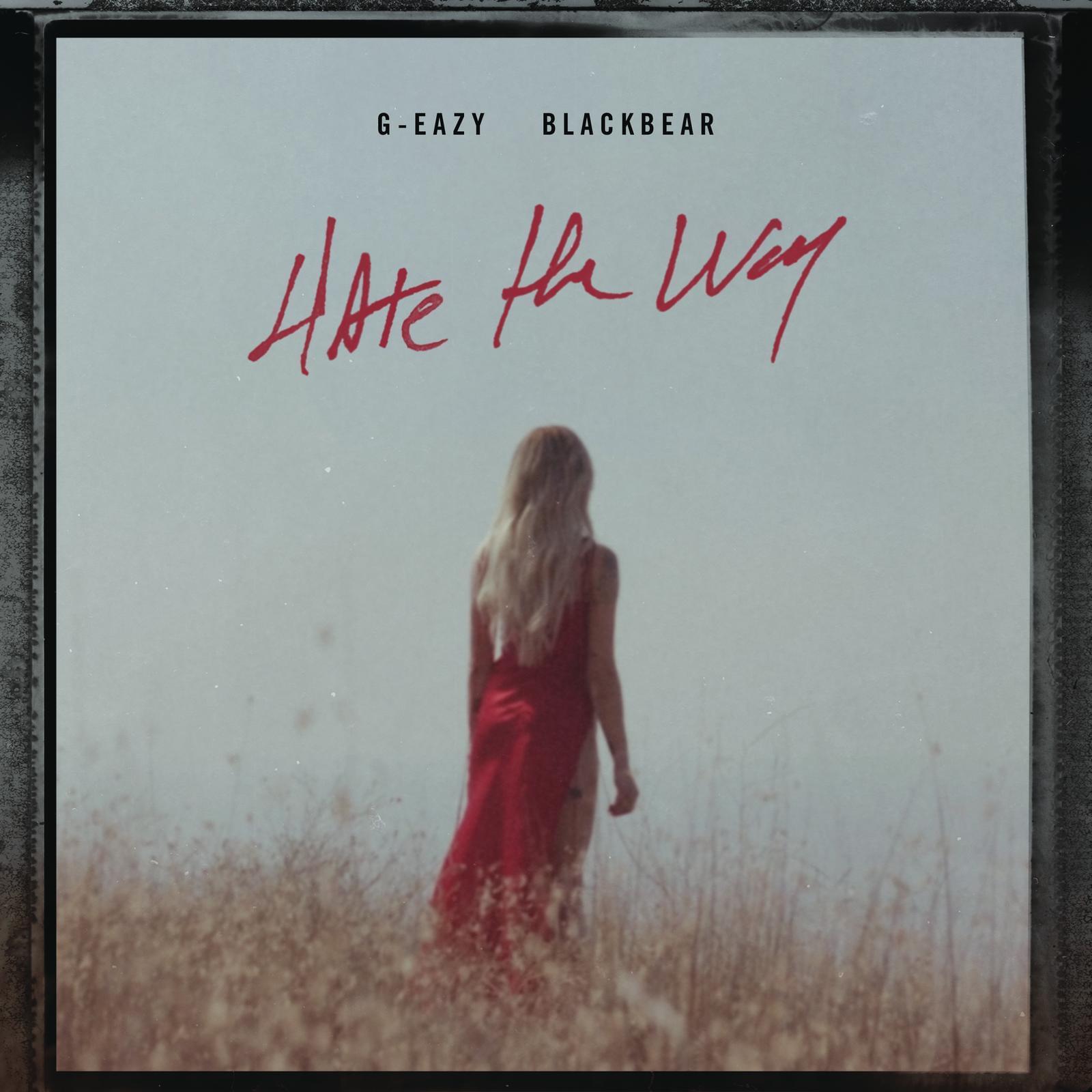 "Rick's Pick – G-Eazy – ""Hate The Way"" ft. blackbear"