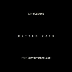 "Rick's Pick – Ant Clemons & Justin Timberlake: ""Better Days"""
