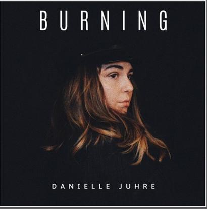 """Rick's Pick – Danielle Juhre – """"Burning"""""""