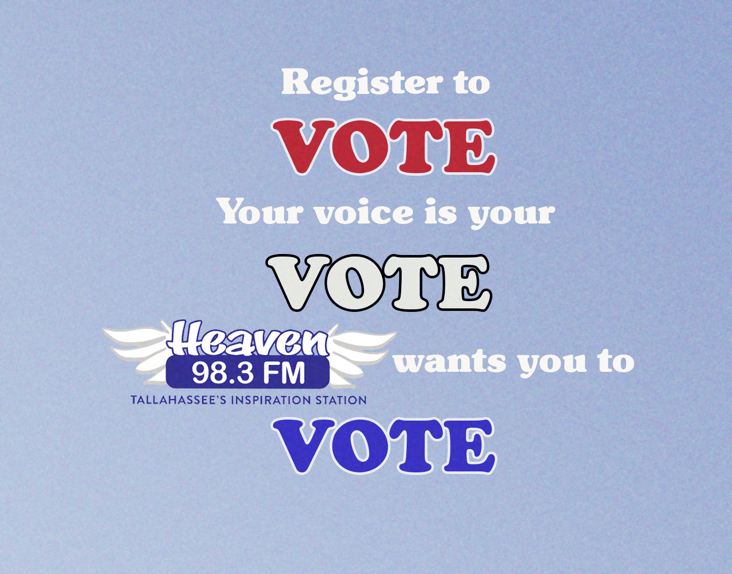 Heaven 98.3 wants you to VOTE!