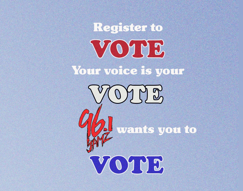 96.1 Jamz wants you to VOTE!