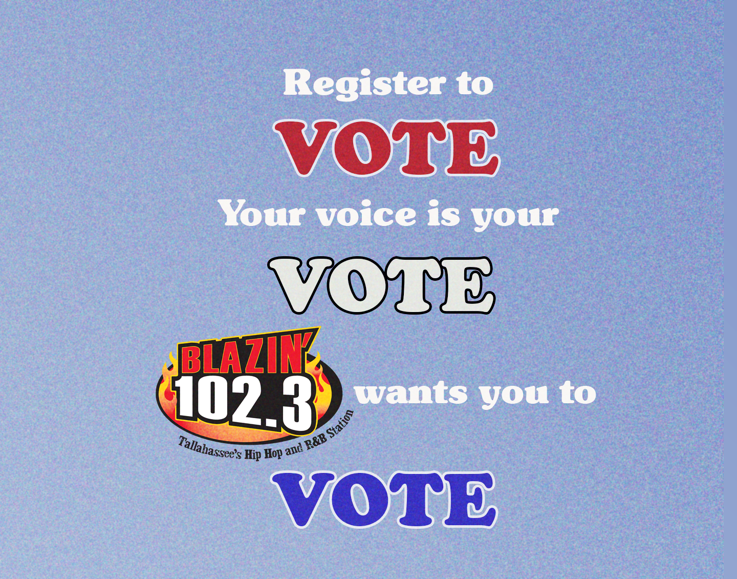 Blazin' 102.3 wants you to VOTE!