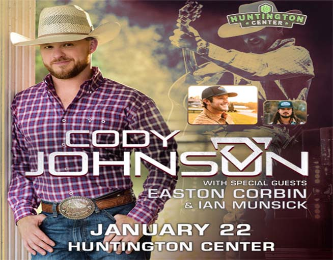 Cody Johnson W/Easton Corbin Huntington Center, January 22nd