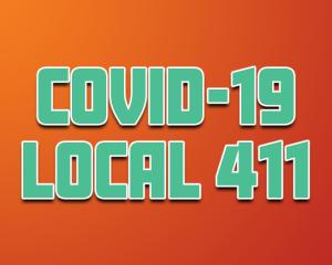 COVID-19 LOCAL 411