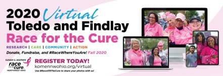 SUSAN G. KOMEN® TOLEDO AND FINDLAY RACE FOR THE CURE EVENTS GOING VIRTUAL FOR 2020