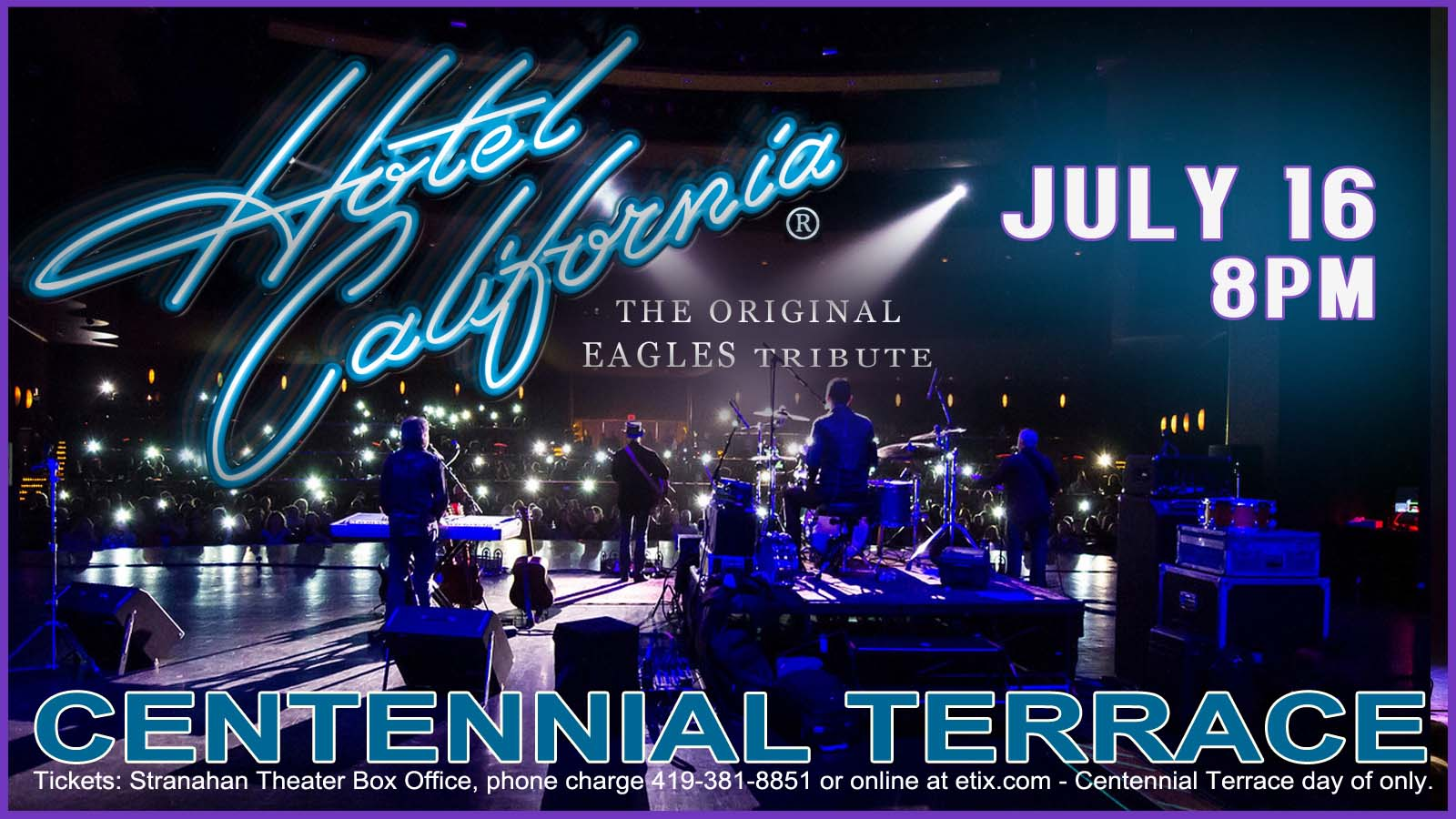 Hotel California – Centennial Terrace – July 16th