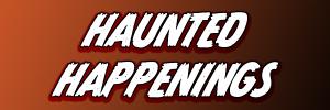 Haunted Happenings