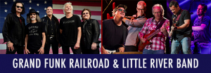 Grand Funk Railroad & Little River Band – September 5th, 2021