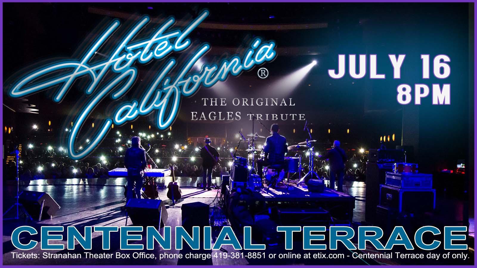 Hotel California – Centennial Terrace – July 16th